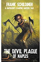 The Devil Plague of Naples (Napoleon's Vampire Hunters Book 2) Kindle Edition
