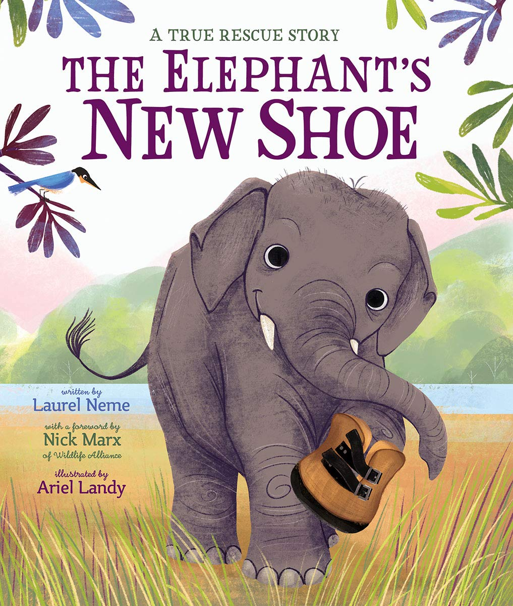 The Elephant's New Shoe: Neme, Laurel, Wildlife Alliance, Landy, Ariel,  Landy, Ariel: 9781338266870: Amazon.com: Books