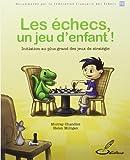 Les échecs, un jeu d'enfant !