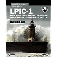 LPIC-1. Linux Professional Institute Certification. Cuarta Edición (Títulos Especiales)