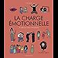 La charge émotionnelle et autres trucs invisibles