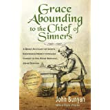 Grace Abounding to the Chief of Sinners - Updated Edition (Illustrated): A Brief Account of God's Exceeding Mercy through Chr