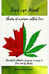 Love vs= Weed: Shades of a poison, called Love (Poetry with Artwork Book 2) Kindle Edition