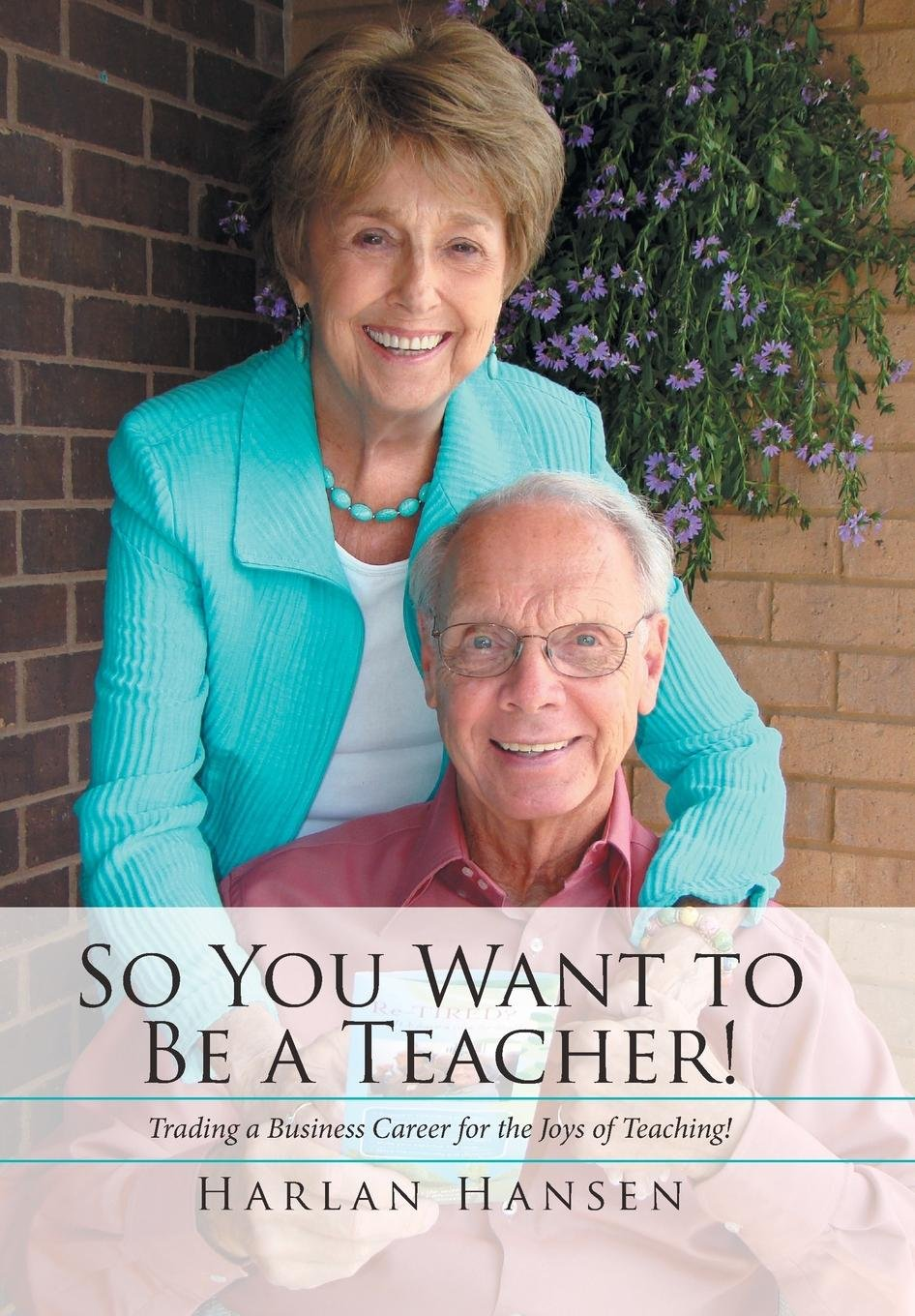 So You Want to Be a Teacher!: Trading a Business Career for the Joys of Teaching! PDF
