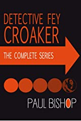 Detective Fey Croaker: The Complete Series Kindle Edition