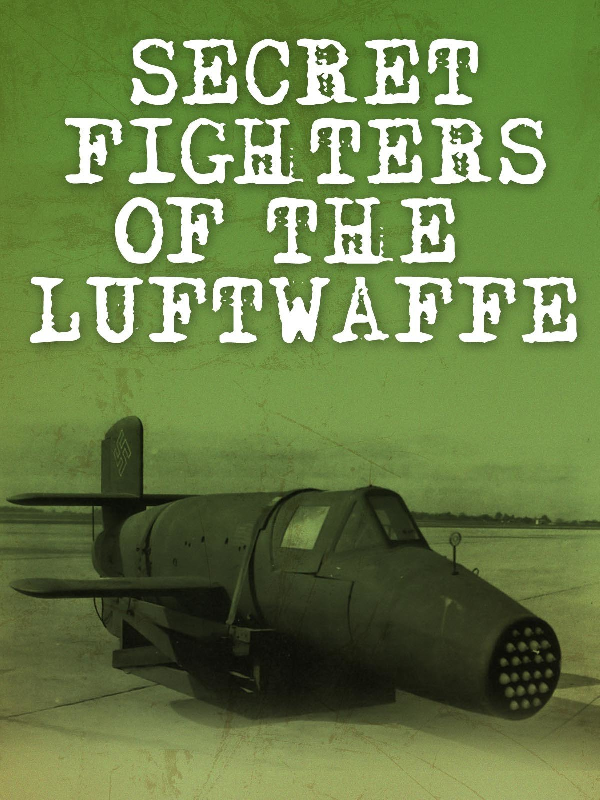 Secret Fighters of the Luftwaffe on Amazon Prime Video UK
