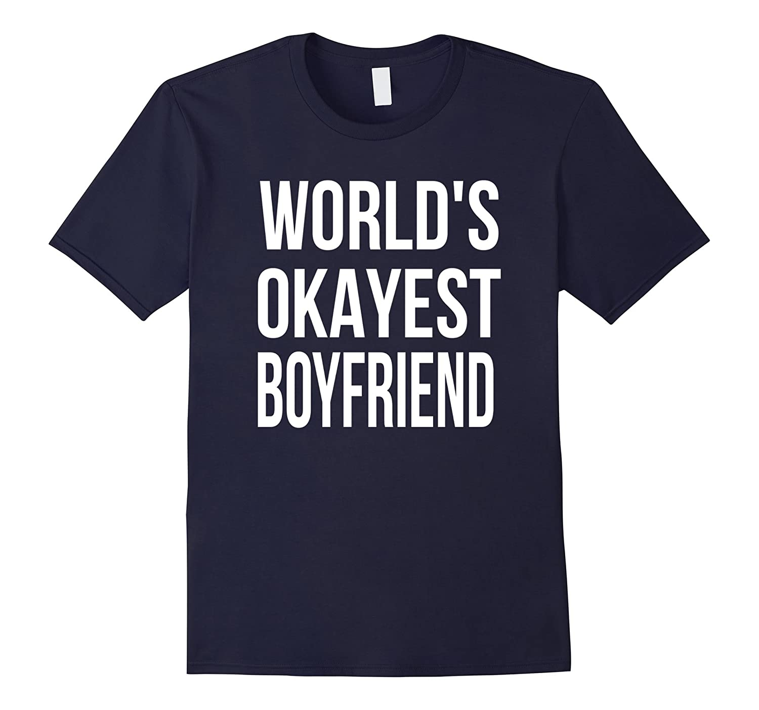 Mens World's Okayest Boyfriend Funny Shirt | Funny Christmas Gift-FL