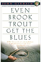 Even Brook Trout Get The Blues (John Gierach's Fly-fishing Library) Kindle Edition
