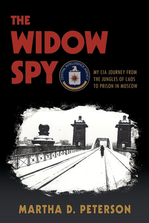 The Widow Spy: Peterson, Martha D.: 9780983878124: Amazon.com: Books