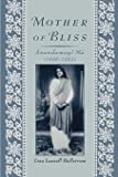 Mother of Bliss: =Anandamayī Mā (1896-1982)