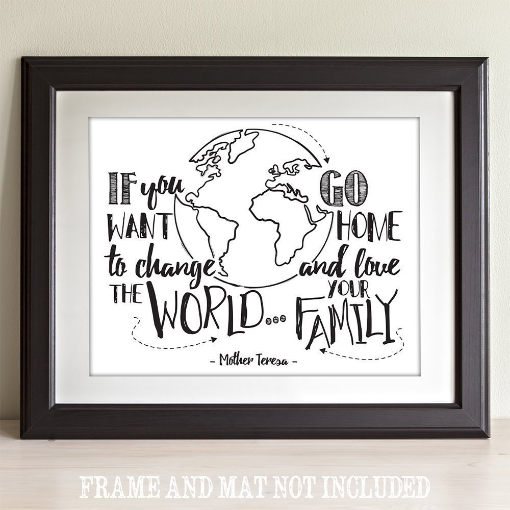 If You Want To Change The World Go Home and Love Your Family - 11x14 Unframed Typography Art Prints - Great Inspirational Gift/Inspirational Home Decor by Personalized Signs by Lone Star Art (Image #6)