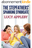 The Stepfathers' Spanking Syndicate (English Edition)