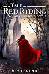 A Tale of Red Riding,: Fate of the Big Bad Wolf (The Alpha Huntress Series) (Volume 2) Paperback