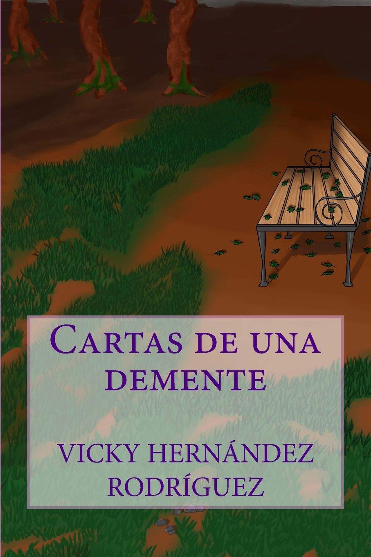 Cartas de una demente: Amazon.es: Vicky Hernandez Rodriguez ...