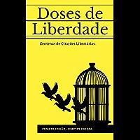 Doses de Liberdade: Centenas de Citações Libertárias