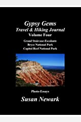 Gypsy Gems Travel and Hiking Journal Volume Four: Grand Staircase-Escalante, Bryce National Park & Capitol Reef National Park: Red Rock Country Part Two Kindle Edition