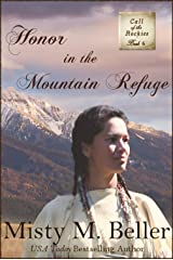 Honor in the Mountain Refuge (Call of the Rockies series Book 6) Kindle Edition