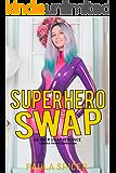 Superhero Swap: Gender Swap: Gender Transformation