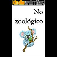 No zoológico: Um livro infantil bilingue Inglês-Português