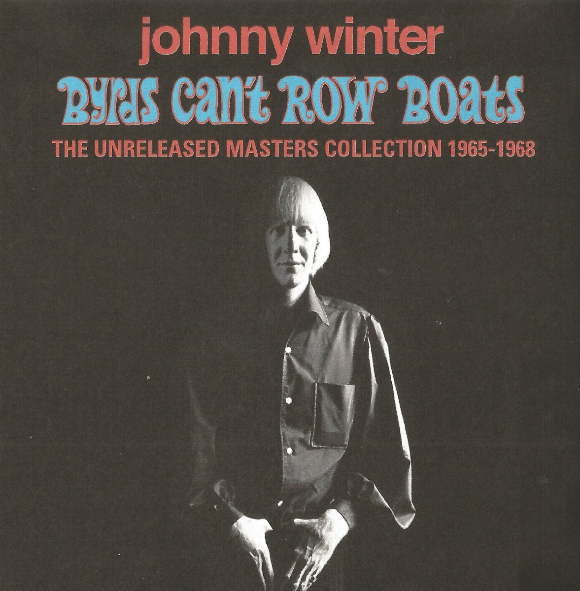 Byrds Can't Row Boats by Winter, Johnny