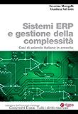 Sistemi ERP e gestione della complessit: Casi di aziende italiane in crescita (Biblioteca dell'economia d'azienda)