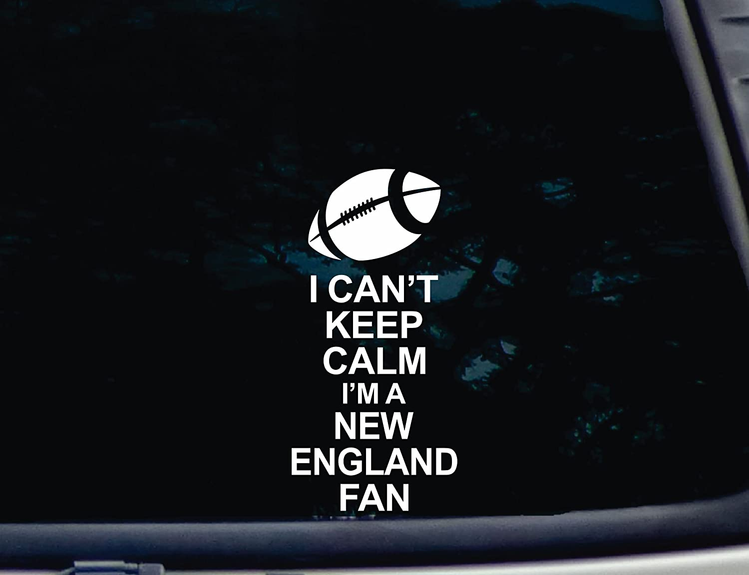 """I Can't Keep Calm I'm a New England Fan - 3 3/4"""" x 7 3/4"""" die Cut Vinyl Decal for Windows, Cars, Trucks, Tool Boxes, laptops, MacBook - virtually Any Hard, Smooth Surface"""