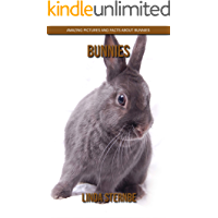 Bunnies: Amazing Pictures and Facts About Bunnies