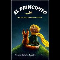 El principito: Una aventura extraordinaria (Spanish Edition)