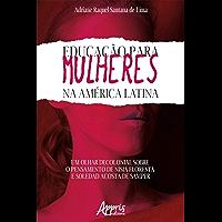 Educação Para Mulheres na América Latina: Um Olhar Decolonial Sobre o Pensamento de Nísia Floresta e Soledad Acosta de…