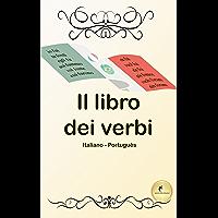Il Libro dei Verbi (O Livro dos Verbos): (Italiano - Português) (Io Parlo Italiano Vol. 3) (Italian Edition)