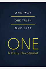 ONE--A Daily Devotional: One Way, One Truth, One Life Kindle Edition