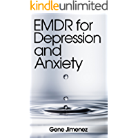 EMDR for Depression and Anxiety (Depression and Anxiety Self Help Book 1) (English Edition)