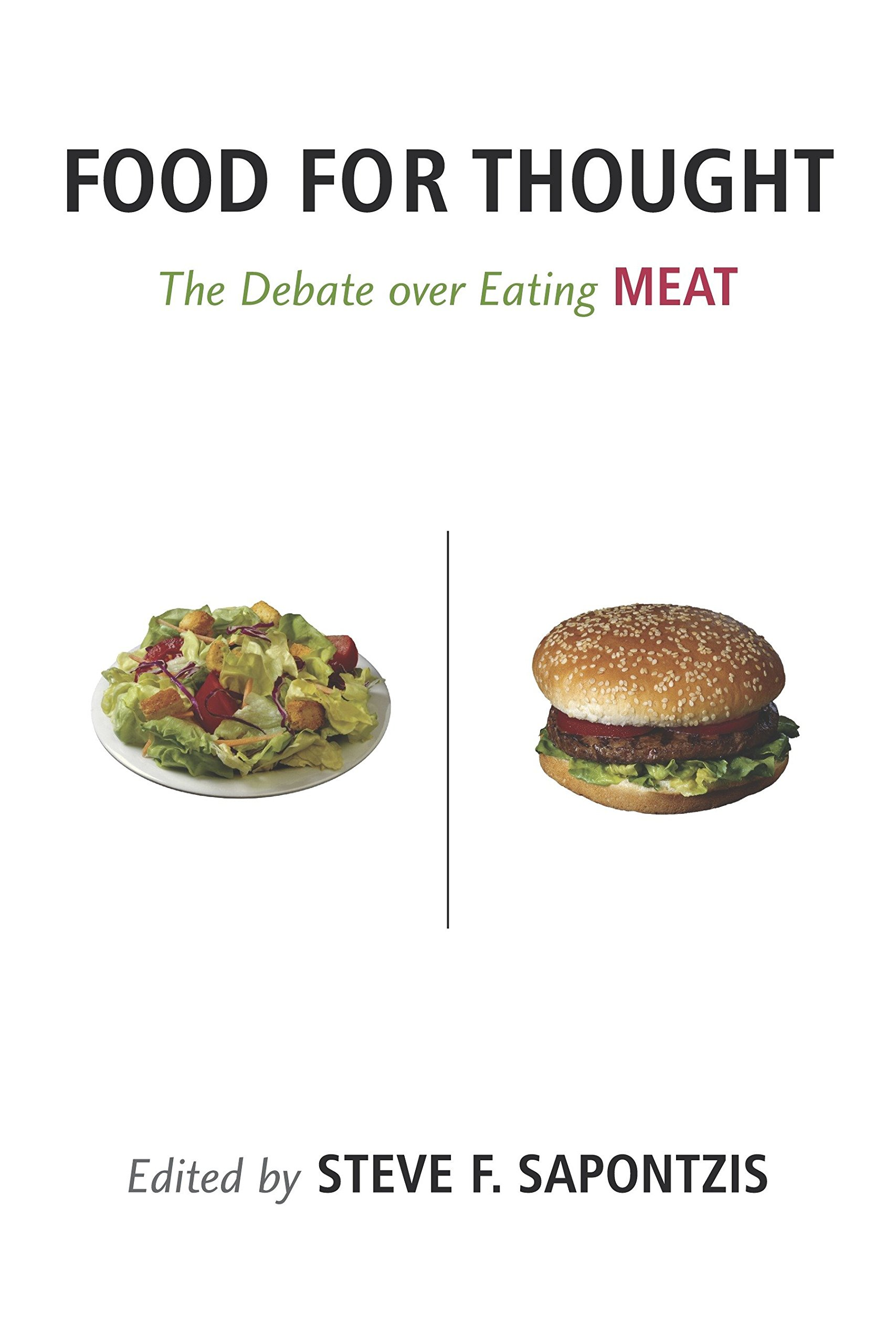Essays On Health Care Food For Thought The Debate Over Eating Meat Contemporary Issues Steve  F Sapontzis  Amazoncom Books Comparative Essay Thesis Statement also English Example Essay Food For Thought The Debate Over Eating Meat Contemporary Issues  Descriptive Essay Topics For High School Students