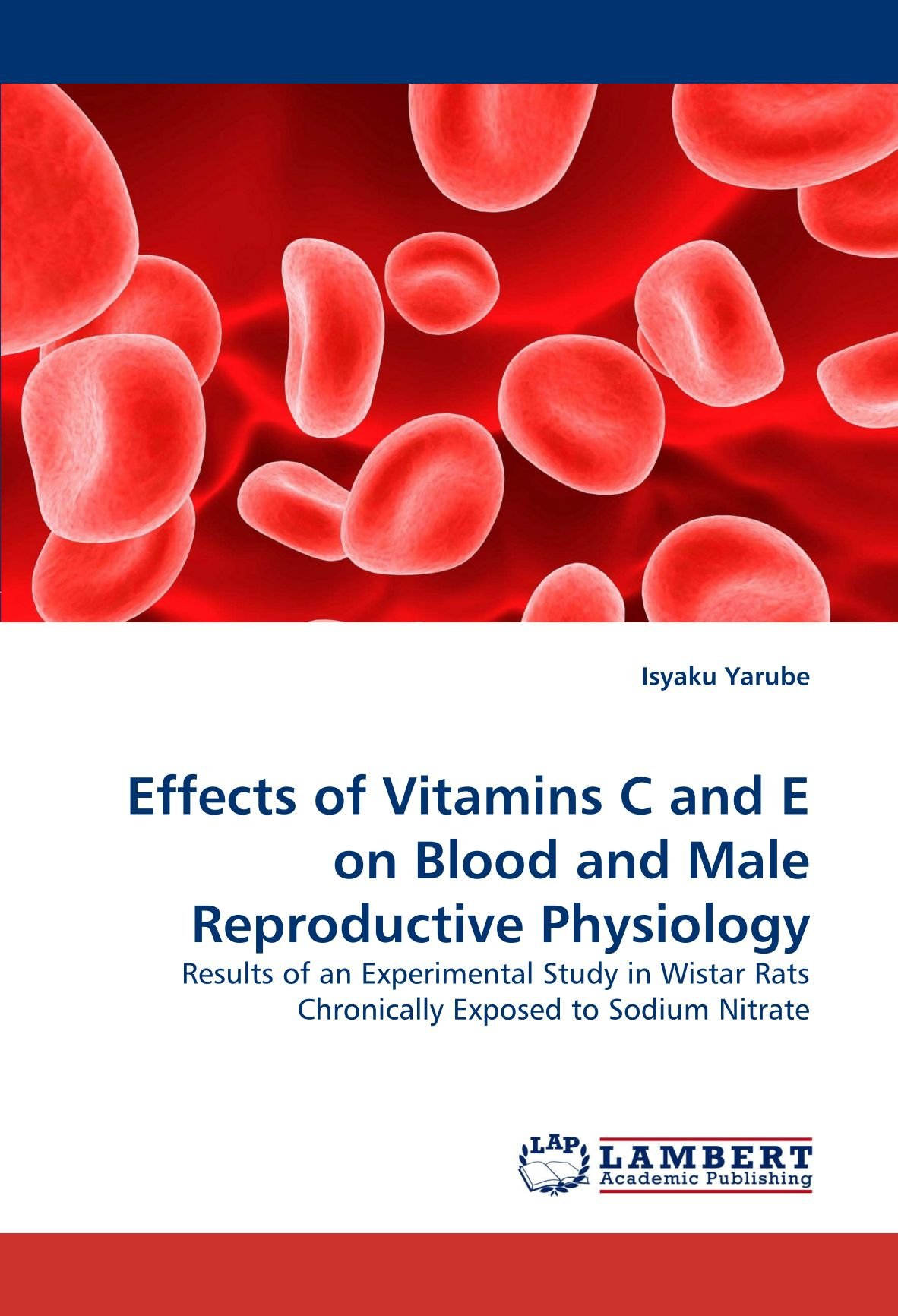 Effects of Vitamins C and E on Blood and Male Reproductive Physiology: Results of an Experimental Study in Wistar Rats Chronically Exposed to Sodium Nitrate pdf epub