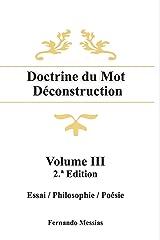 Doctrine du Mot Déconstruction - Volume III (French Edition) Kindle Edition