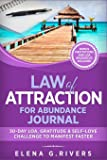 Law of Attraction for Abundance JOURNAL: 30-Day LOA, Gratitude & Self-Love Challenge to Manifest Faster (Law of…
