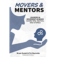 Movers & Mentors : Leaders in Movement Science Share Tips, Tactics, and Stories