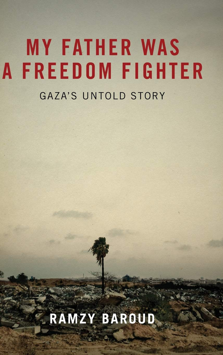 My Father Was a Freedom Fighter: Gaza's Untold Story by Pluto Press