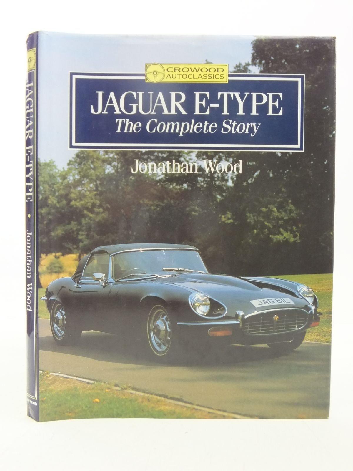 Jaguar E-Type: The Complete Story (Crowood Autoclassics)
