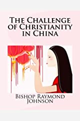The Challenge of Christianity in China Kindle Edition