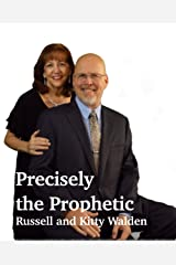 Precisely the Prophetic: What Else Could Possibly Go Right? Kindle Edition