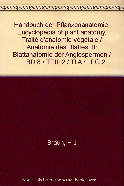 Handbuch der Pflanzenanatomie. Encyclopedia of plant anatomy. Traité ...
