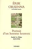 Portrait d'un homme heureux : André Le Nôtre 1913-1700 (Littérature Française)