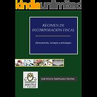 RÉGIMEN DE INCORPORACIÓN FISCAL, DECLARACIONES, CONSEJOS Y ESTRATEGIAS. (Actualización fiscal. nº 1)