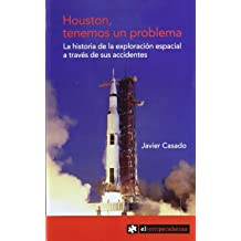 Houston, Tenemos un Problema: la Historia de la Exploracion Espacial a Traves de sus Accidentes
