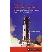 Houston, Tenemos un Problema: la Historia de la Exploracion Espacial a Traves de sus Accidentes