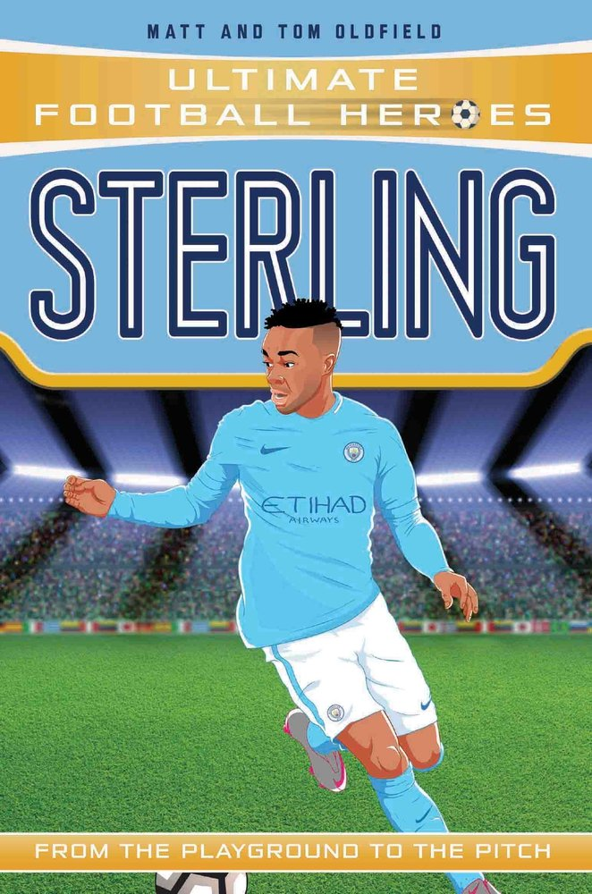 Sterling: From the Playground to the Pitch (Ultimate Football Heroes)