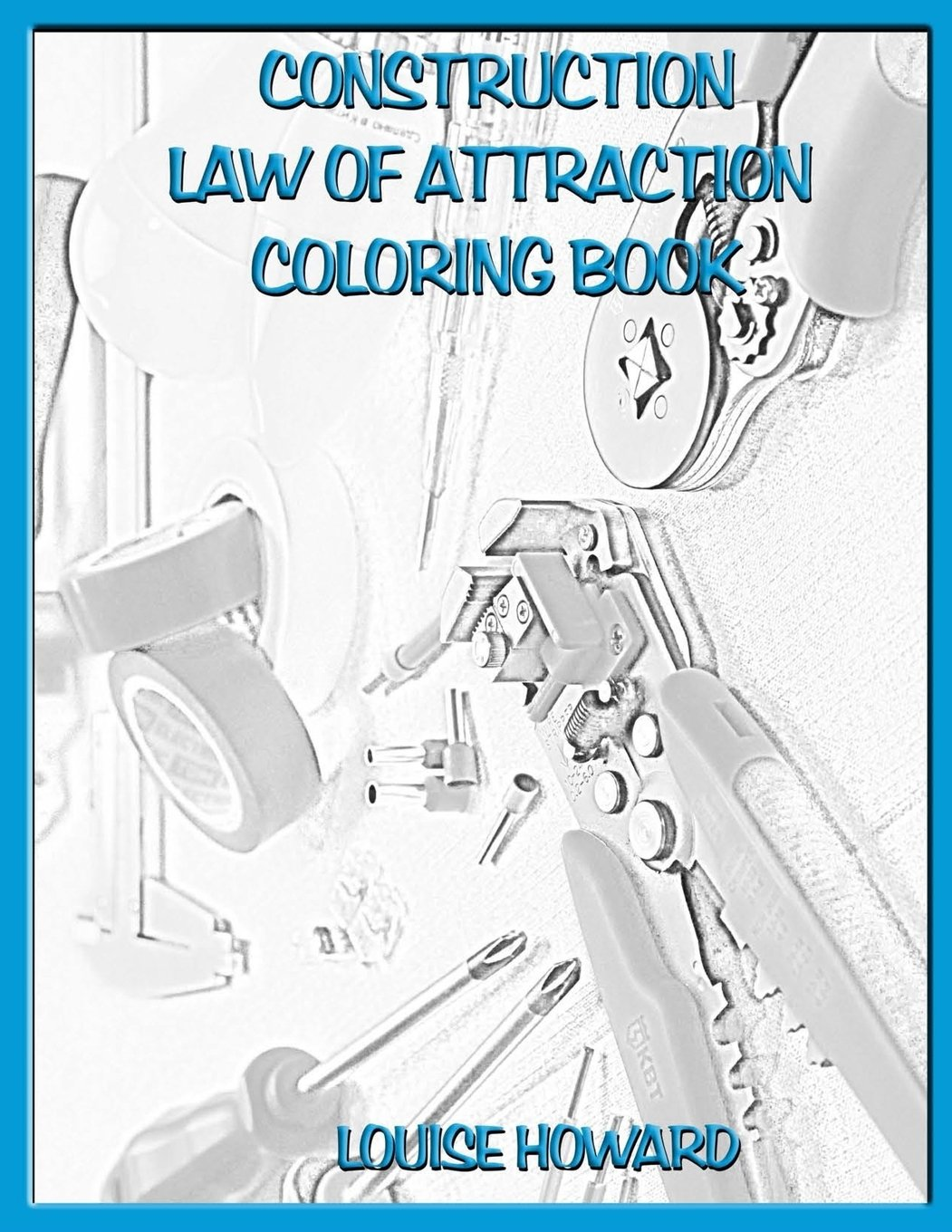 Read Online 'Construction' Law of Attraction Coloring Book (I want a successful Career, Law of Attraction) (Volume 7) PDF
