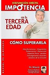 Impotencia en la Tercera Edad: Disfunción Eréctil Cómo superarla (Spanish Edition) Kindle Edition