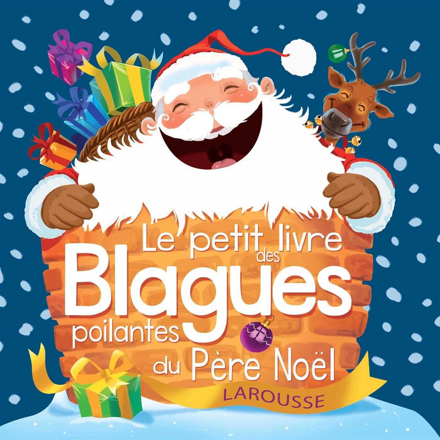 Le petit livre des blagues poilantes de Noël Album – 12 octobre 2016 Collectif Larousse 2035930448 Juvenile Nonfiction / General
